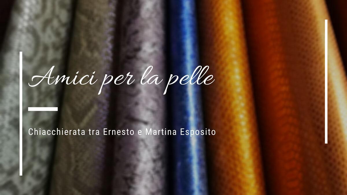 Pellami-Esposito-Amici-per-la-pelle-chiacchierata-tra-Ernesto-e-Martina-Esposito