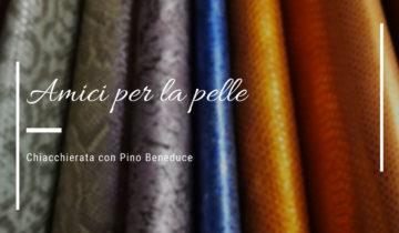 """""""Amici per la Pelle"""": Martina Esposito e Pino Beneduce (Scarlett Bags)"""