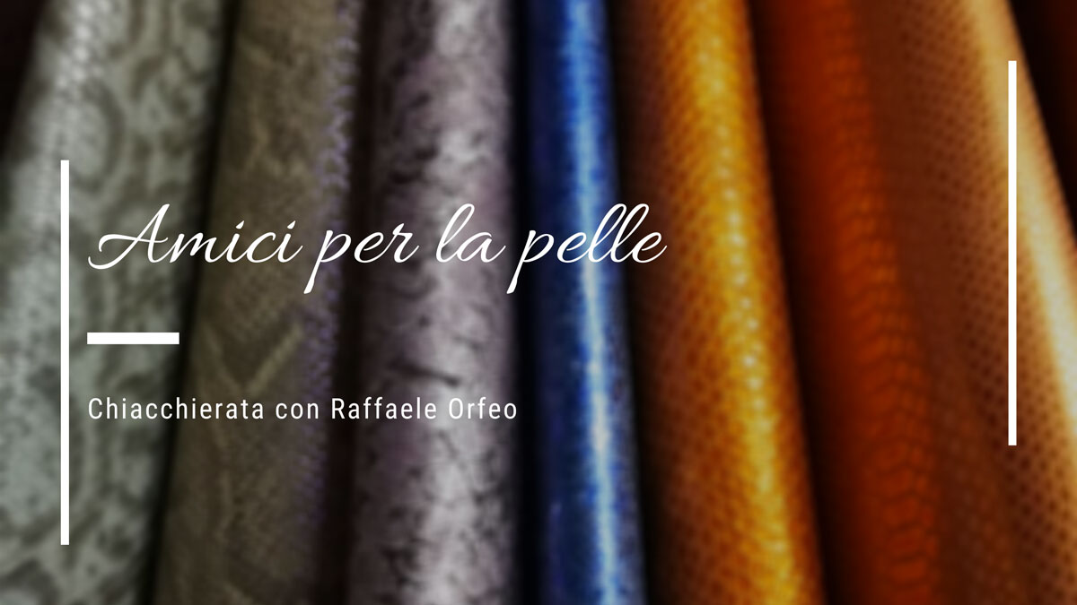 Pellami-Esposito-Amici-per-la-pelle-intervista-Raffaele-Orfeo-Divani-Orfeo